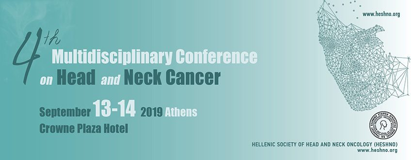 4th Hellenic Multidisciplinary Conference on Head and Neck Cancer